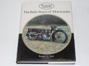Brough Superior The Rolls Royce Of Motor Cycles (Clarke 1984)